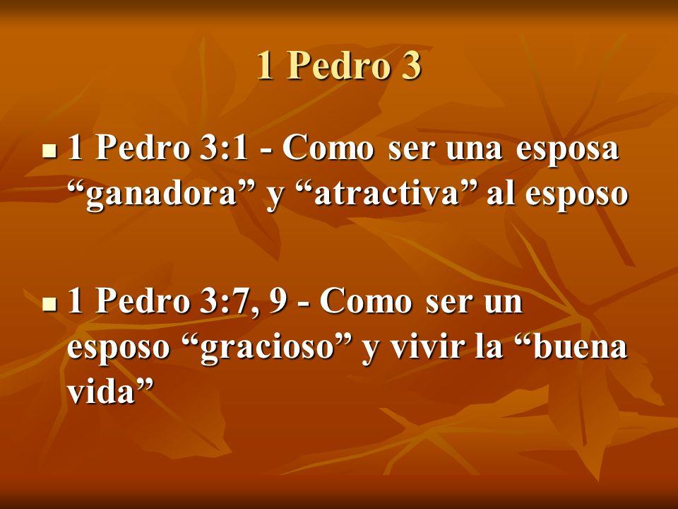 1 Pedro 3 1 Pedro 3:1 - Como ser una esposa ganadora y atractiva al esposo.