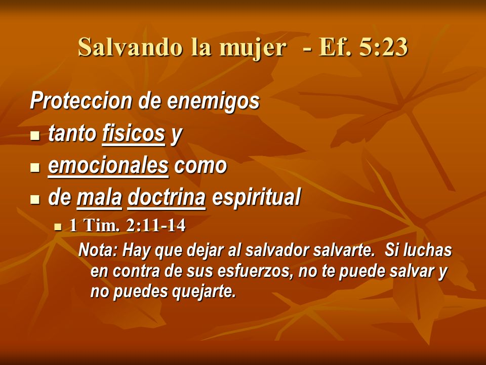 Salvando la mujer - Ef. 5:23 Proteccion de enemigos tanto fisicos y
