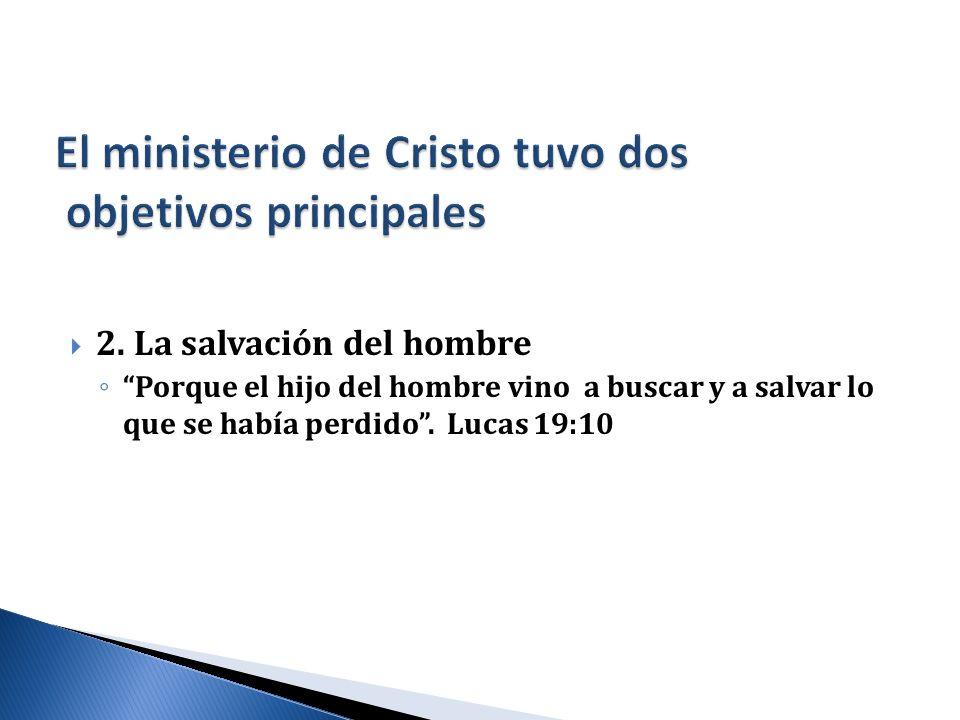 El ministerio de Cristo tuvo dos objetivos principales