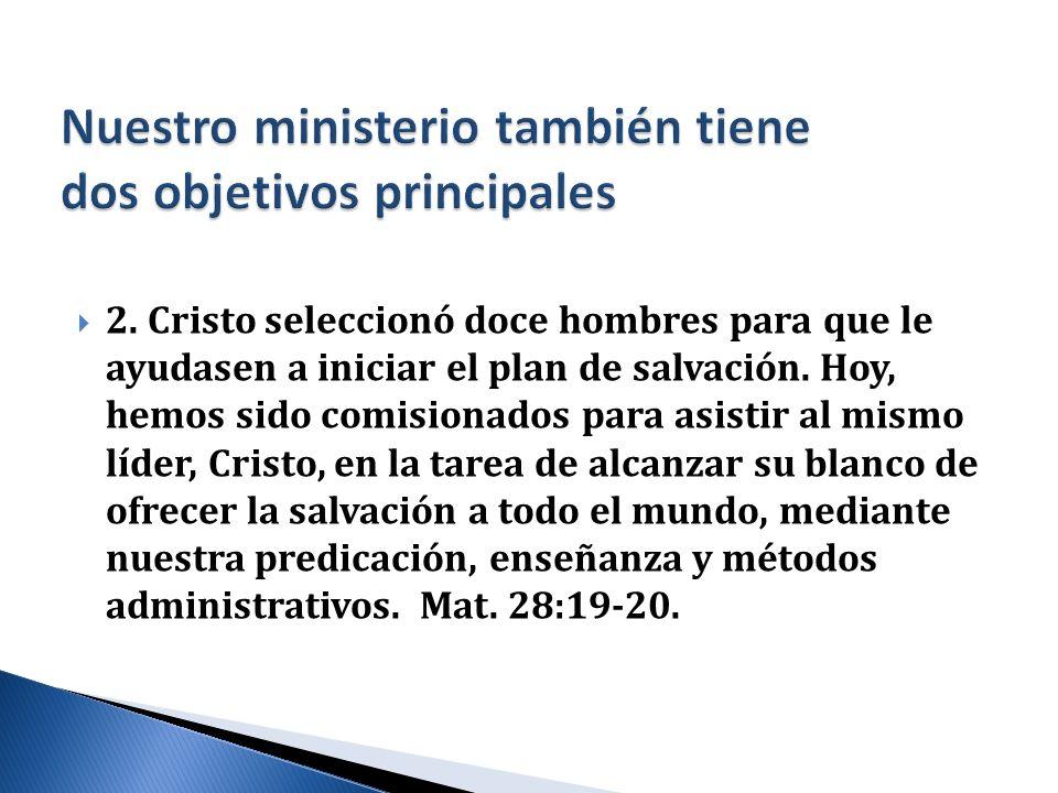 Nuestro ministerio también tiene dos objetivos principales
