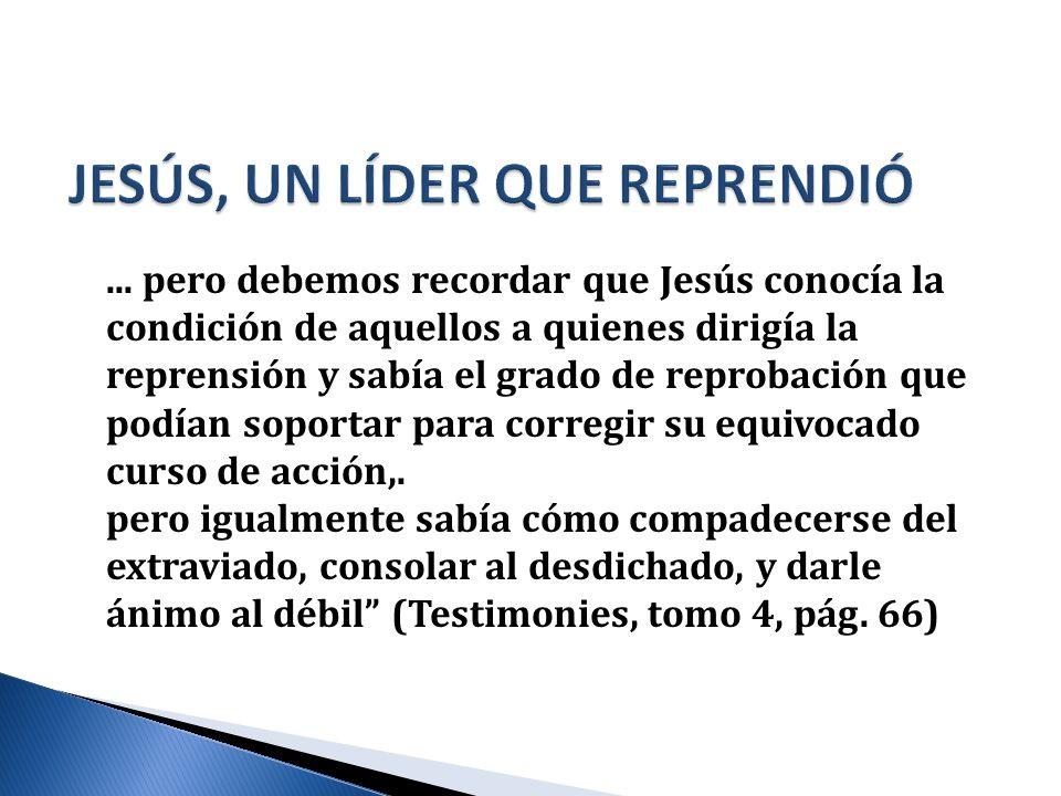 JESÚS, UN LÍDER QUE REPRENDIÓ