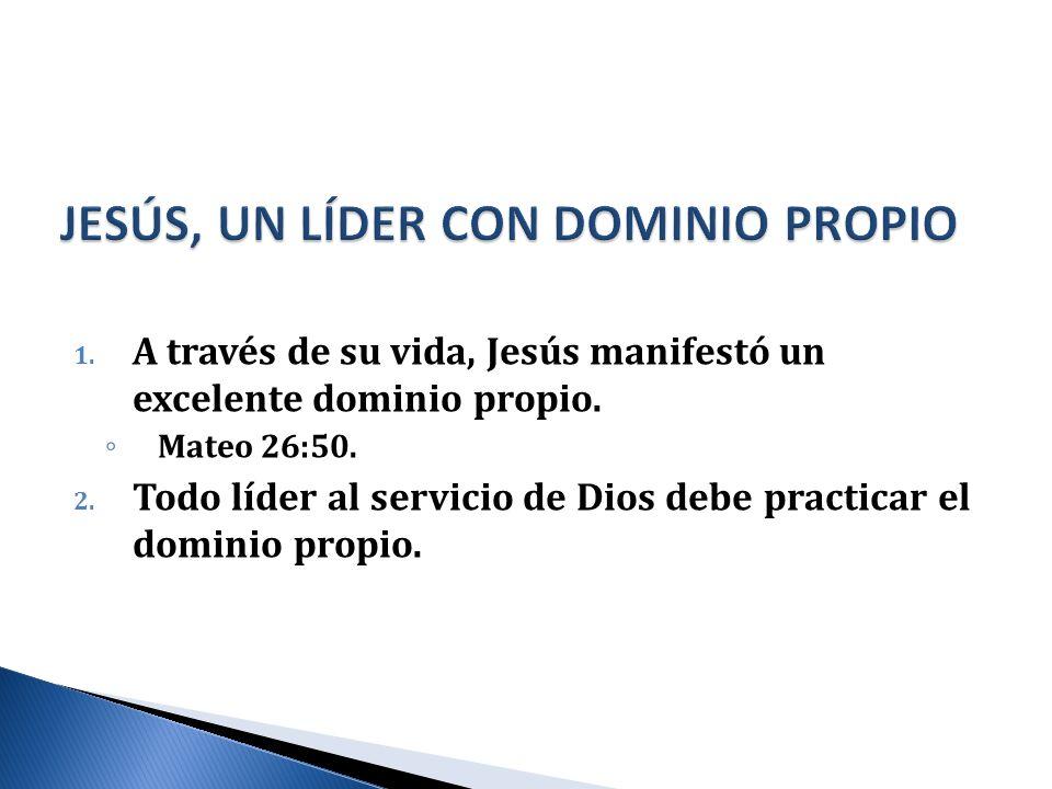 JESÚS, UN LÍDER CON DOMINIO PROPIO