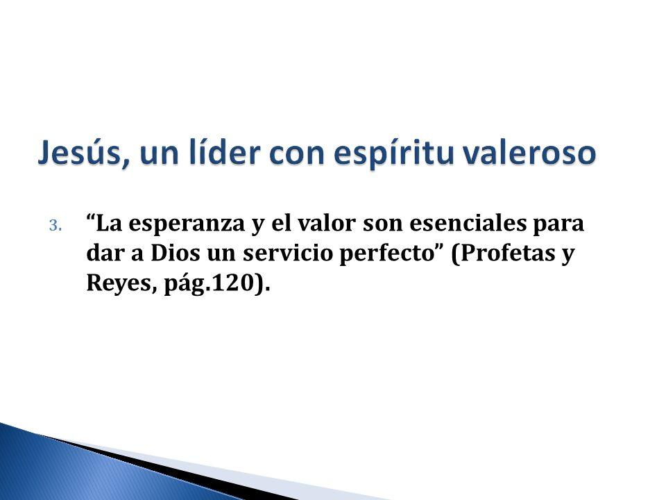 Jesús, un líder con espíritu valeroso