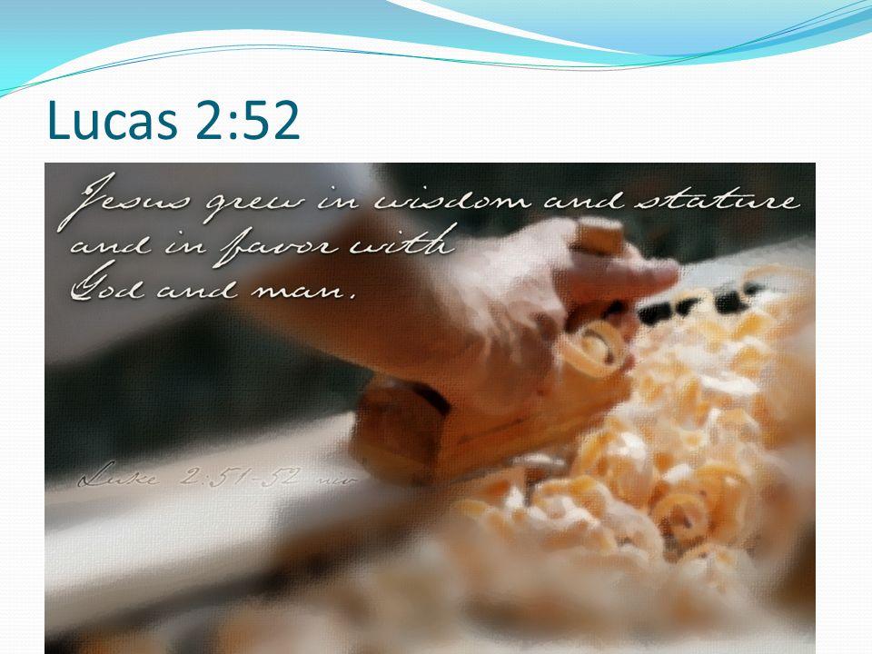 Lucas 2:52 7.2 (10) - Y Jesús crecía en sabiduría y en estatura, y en gracia para con Dios y los hombres.