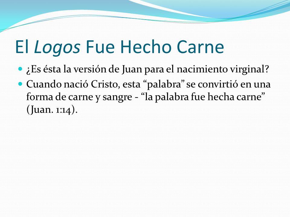 El Logos Fue Hecho Carne