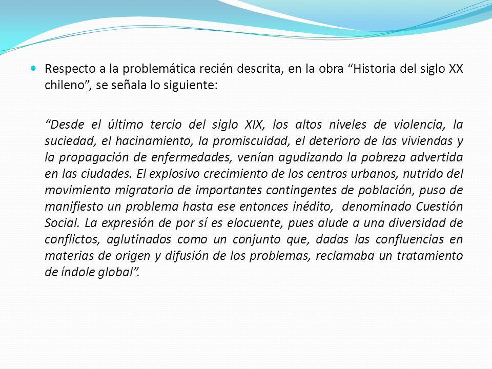 Respecto a la problemática recién descrita, en la obra Historia del siglo XX chileno , se señala lo siguiente: