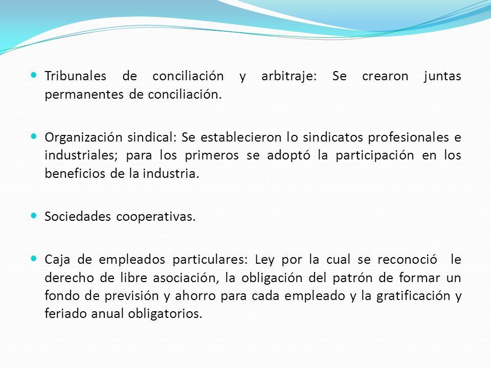Tribunales de conciliación y arbitraje: Se crearon juntas permanentes de conciliación.