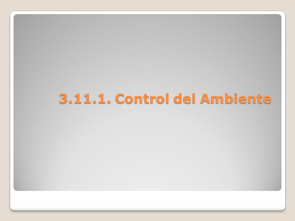 3.11.1. Control del Ambiente