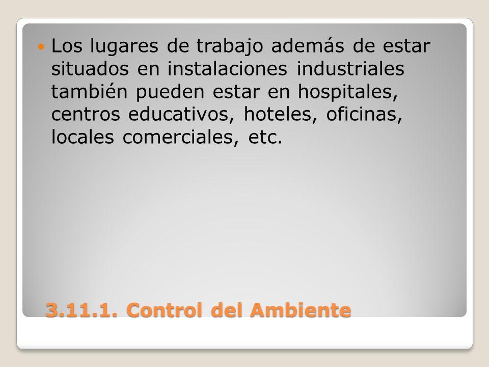 Los lugares de trabajo además de estar situados en instalaciones industriales también pueden estar en hospitales, centros educativos, hoteles, oficinas, locales comerciales, etc.