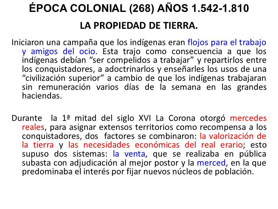 ÉPOCA COLONIAL (268) AÑOS 1.542-1.810
