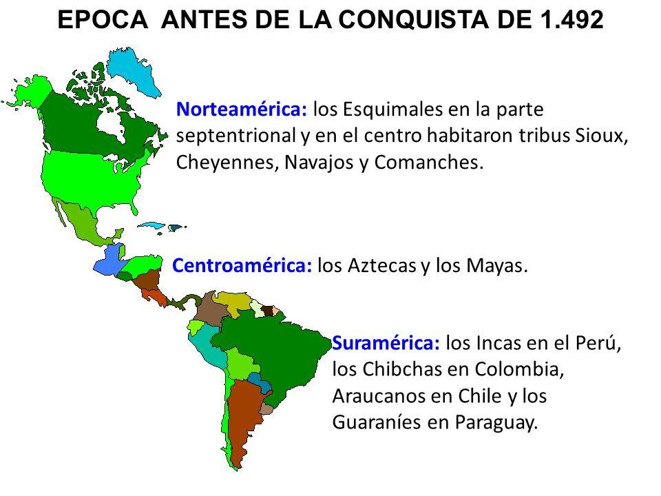 EPOCA ANTES DE LA CONQUISTA DE 1.492