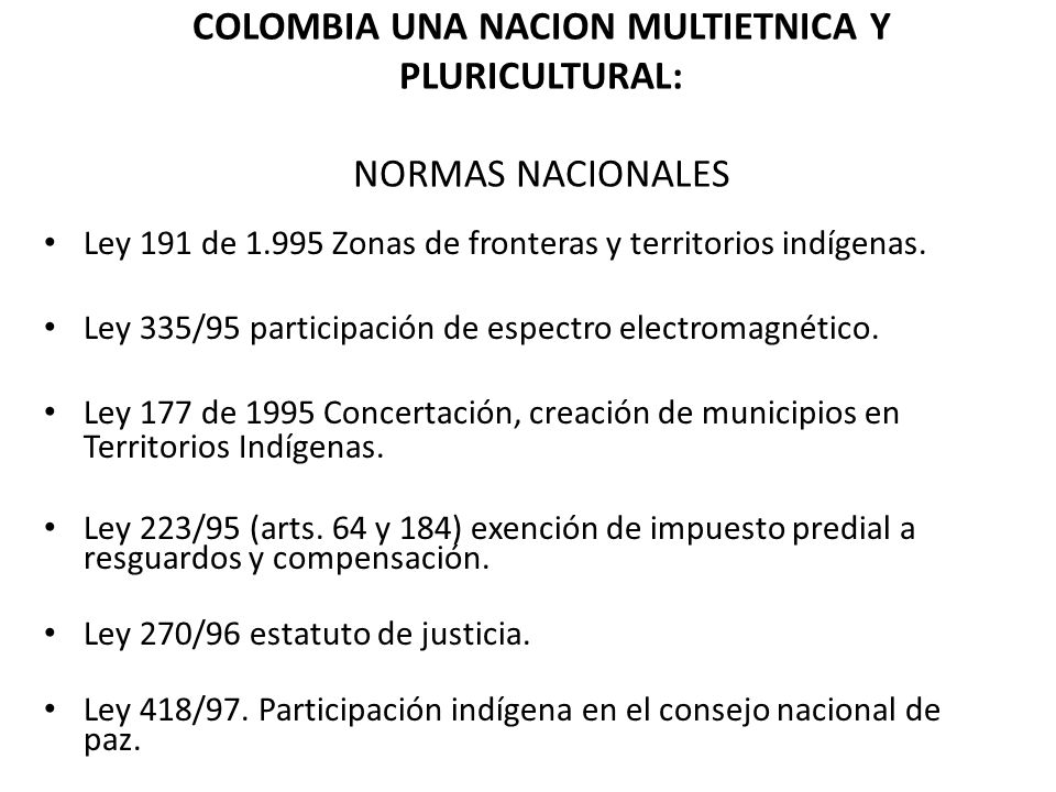 COLOMBIA UNA NACION MULTIETNICA Y PLURICULTURAL: NORMAS NACIONALES