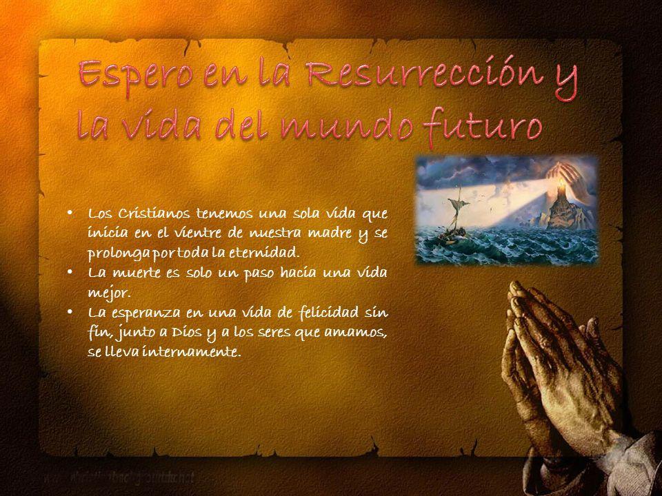 Espero en la Resurrección y la vida del mundo futuro