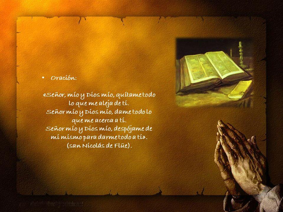 «Señor, mío y Dios mío, quítame todo lo que me aleja de ti.
