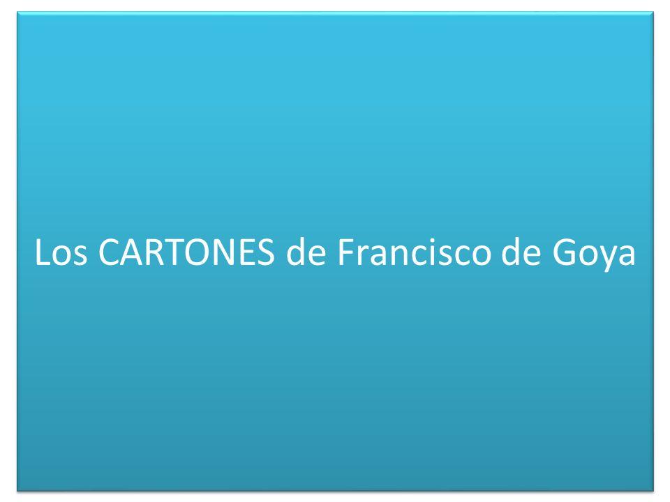 Los CARTONES de Francisco de Goya