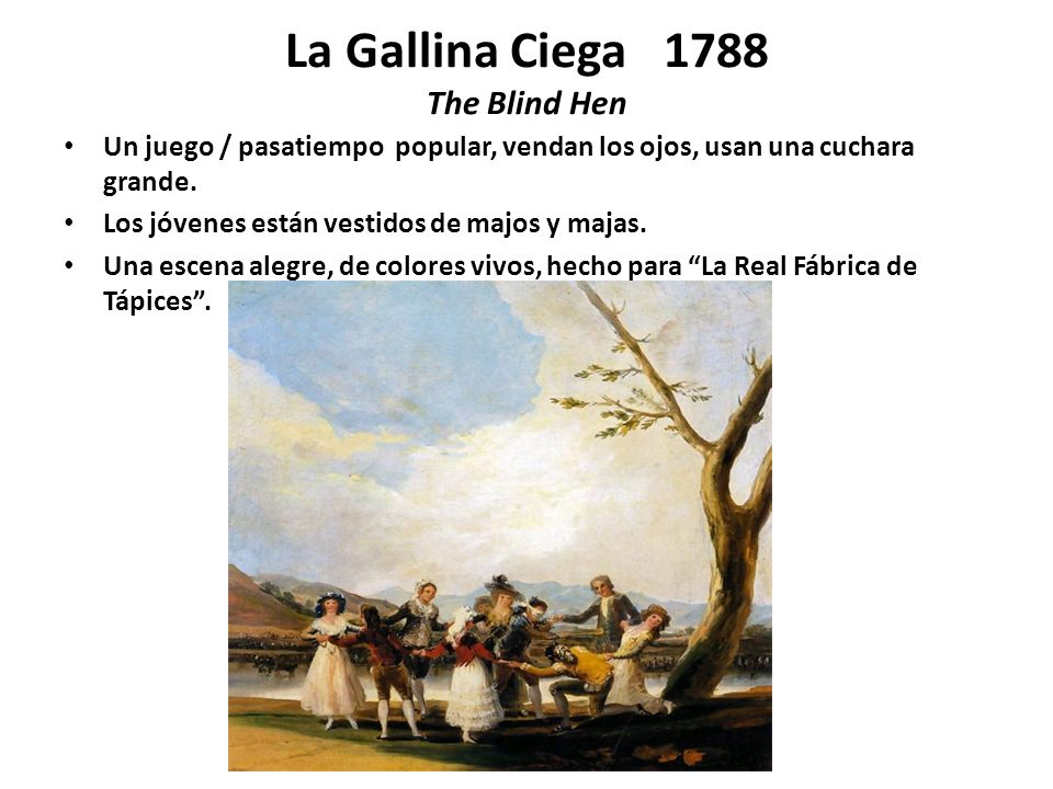 La Gallina Ciega 1788 The Blind Hen