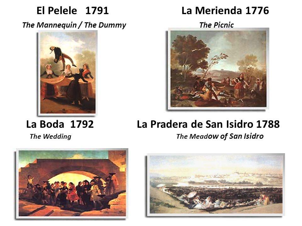 El Pelele 1791 La Merienda 1776 The Mannequin / The Dummy The Picnic.