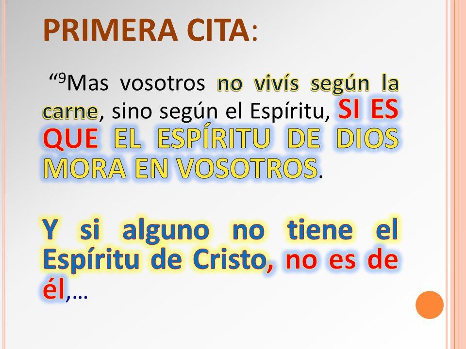 Y si alguno no tiene el Espíritu de Cristo, no es de él,…