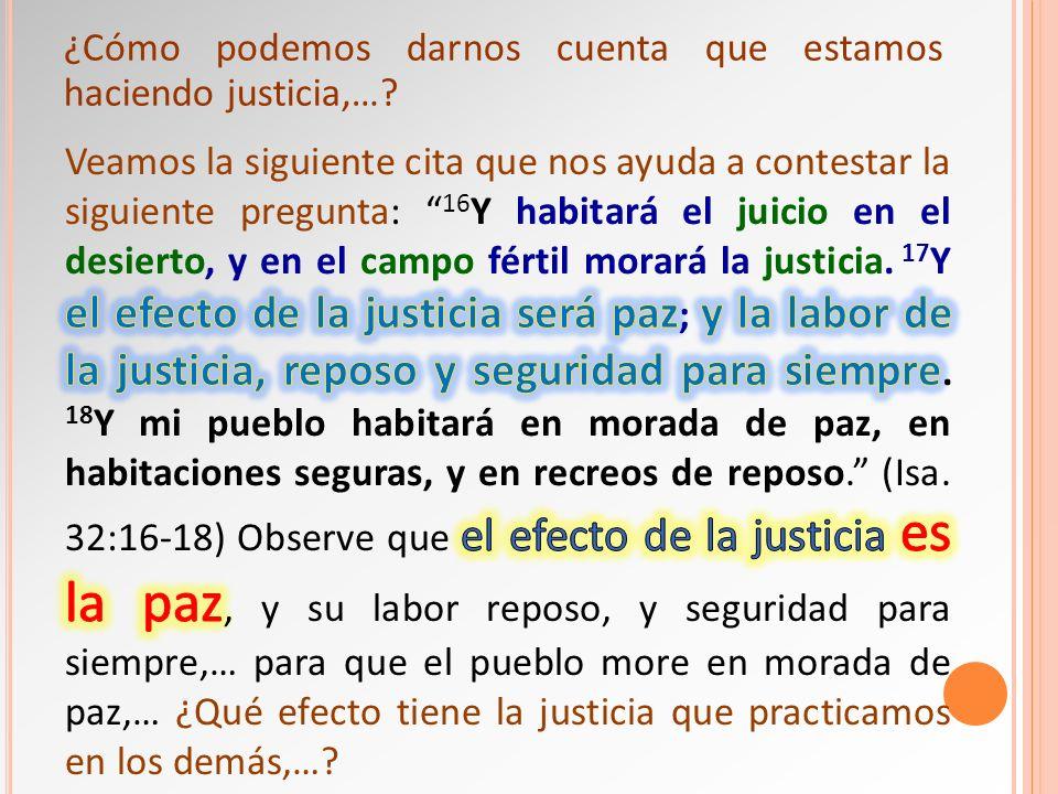 ¿Cómo podemos darnos cuenta que estamos haciendo justicia,…