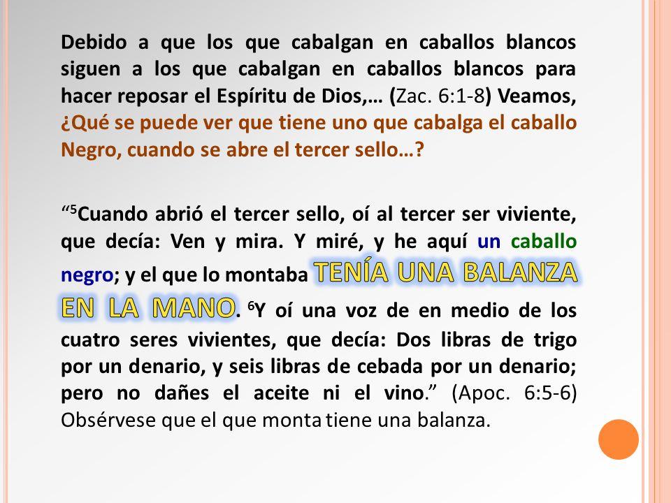 Debido a que los que cabalgan en caballos blancos siguen a los que cabalgan en caballos blancos para hacer reposar el Espíritu de Dios,… (Zac.