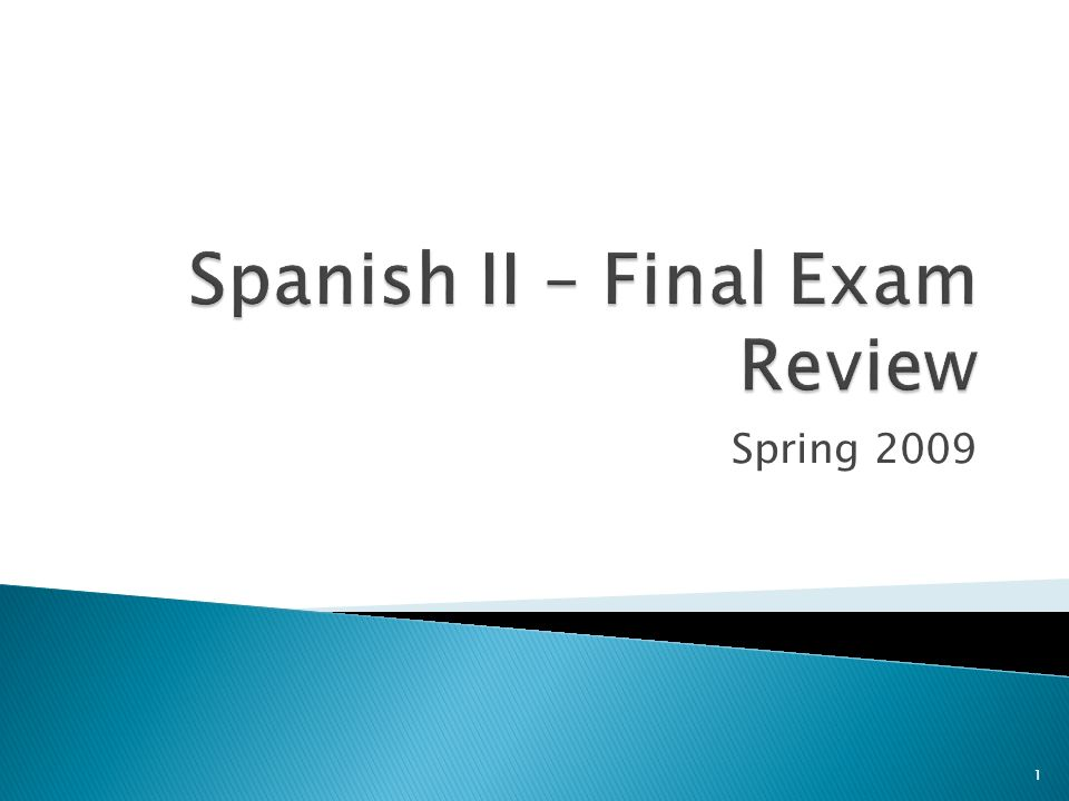 Spanish II – Final Exam Review