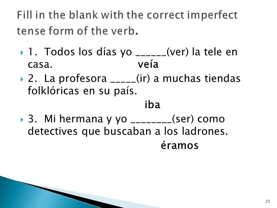 Fill in the blank with the correct imperfect tense form of the verb.