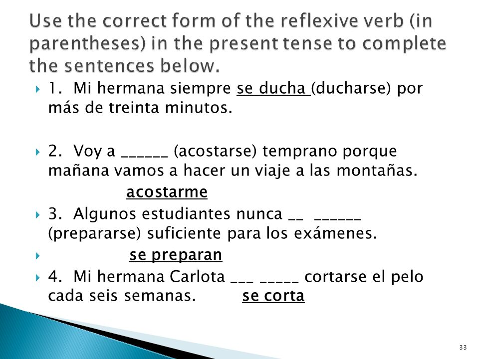 Use the correct form of the reflexive verb (in parentheses) in the present tense to complete the sentences below.