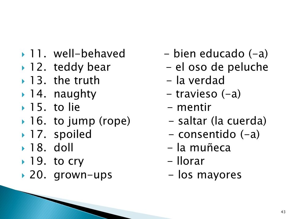 11. well-behaved - bien educado (-a)