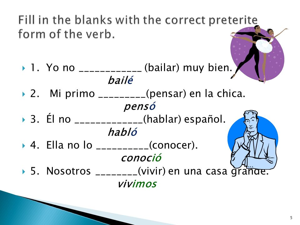 Fill in the blanks with the correct preterite form of the verb.