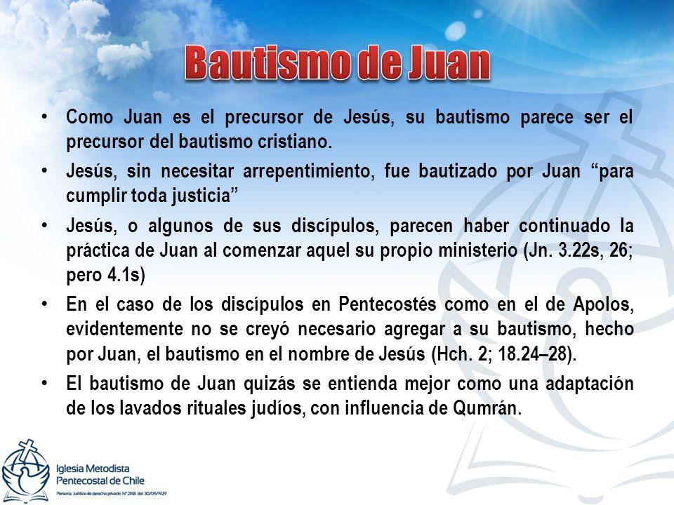Bautismo de Juan Como Juan es el precursor de Jesús, su bautismo parece ser el precursor del bautismo cristiano.