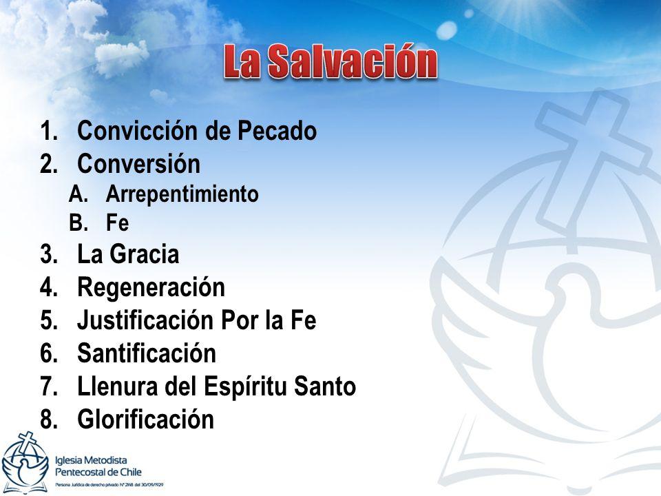 La Salvación Convicción de Pecado Conversión La Gracia Regeneración