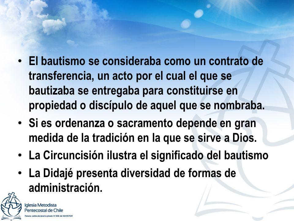 El bautismo se consideraba como un contrato de transferencia, un acto por el cual el que se bautizaba se entregaba para constituirse en propiedad o discípulo de aquel que se nombraba.