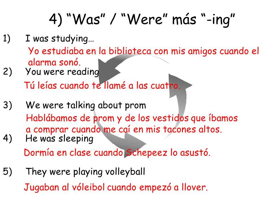 4) Was / Were más -ing