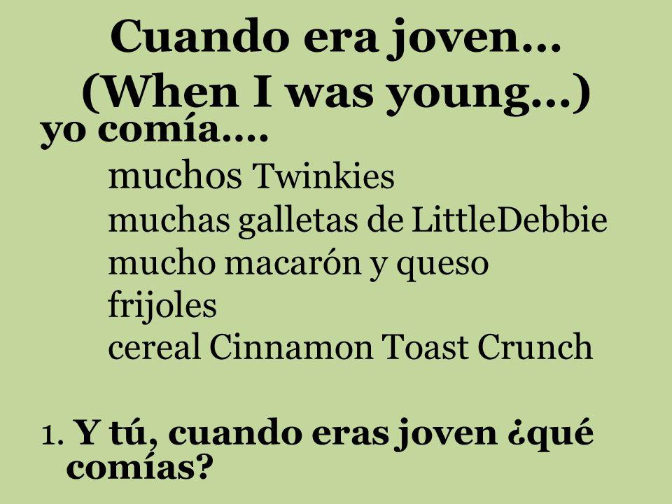 Cuando era joven… (When I was young…)