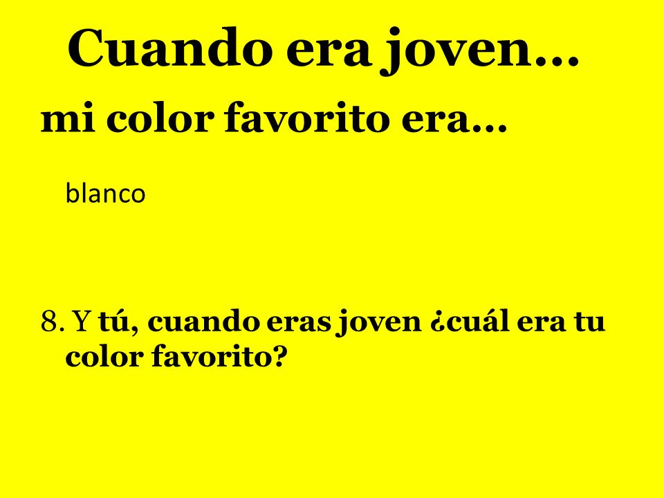 Cuando era joven… mi color favorito era…