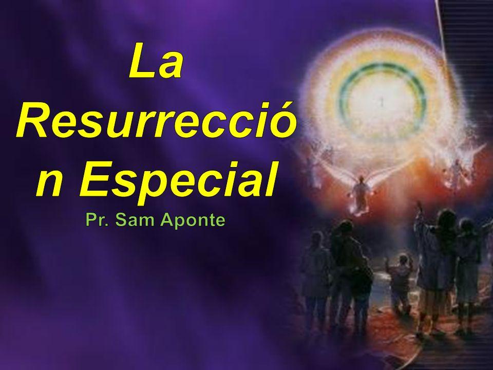 La Resurrección Especial Pr. Sam Aponte