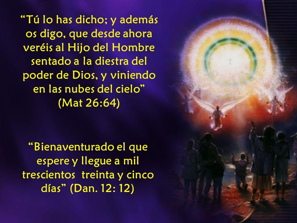 Tú lo has dicho; y además os digo, que desde ahora veréis al Hijo del Hombre sentado a la diestra del poder de Dios, y viniendo en las nubes del cielo (Mat 26:64)
