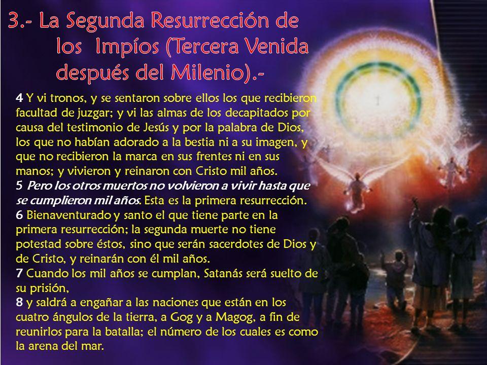3. - La Segunda Resurrección de. los Impíos (Tercera Venida