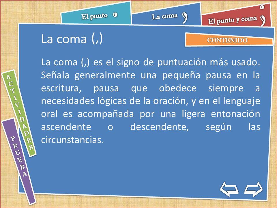 (,) La coma.