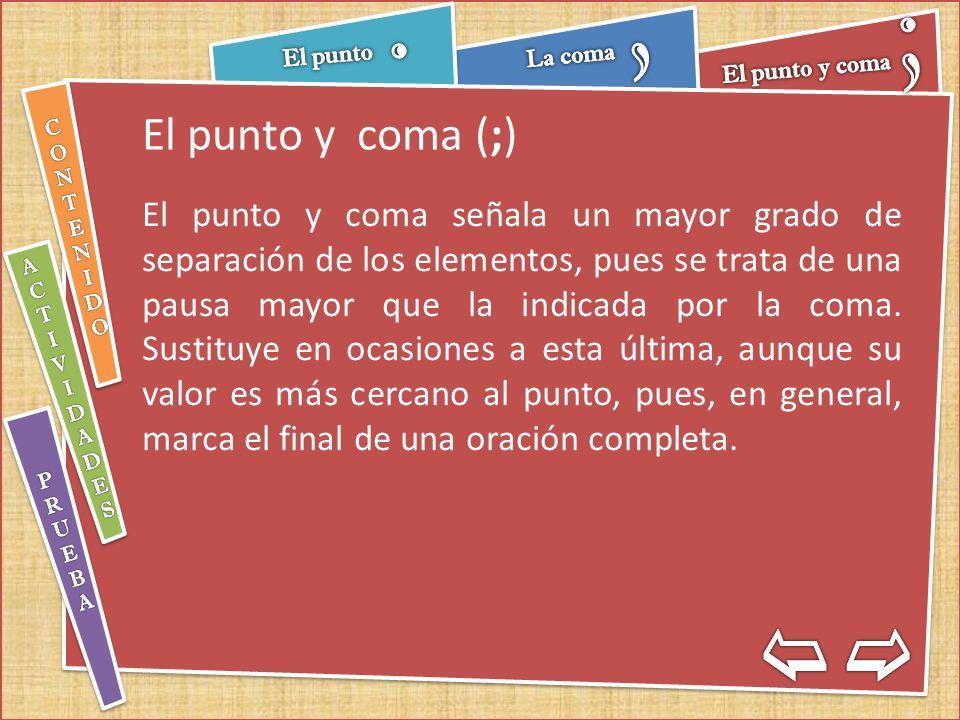El punto y coma (;)