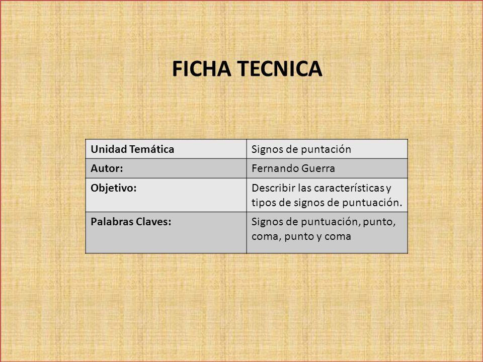 FICHA TECNICA Unidad Temática Signos de puntación Autor: