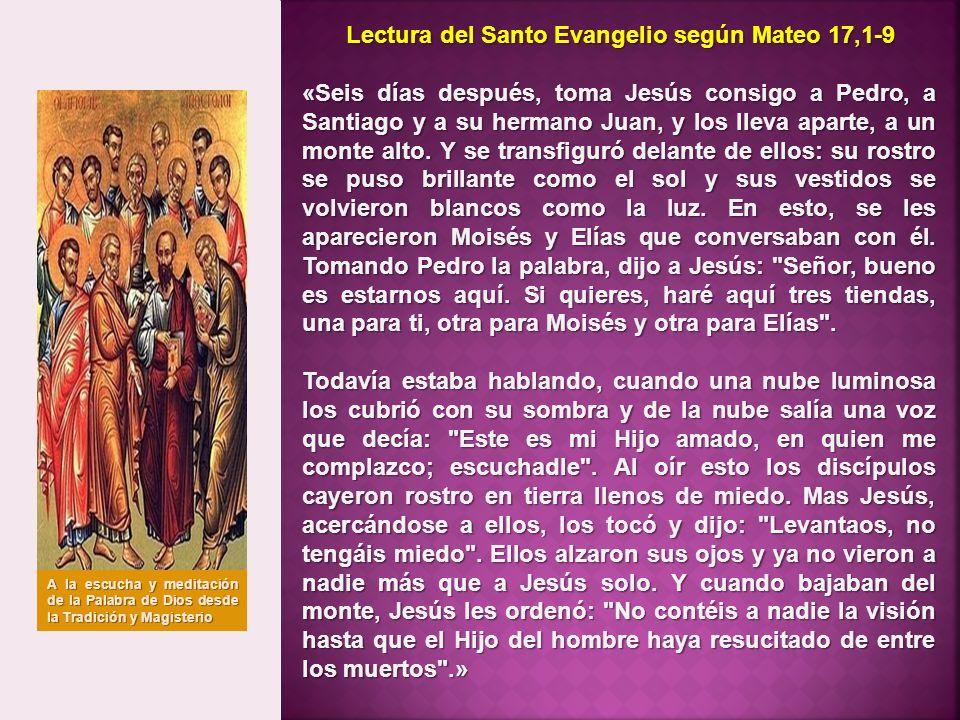 Lectura del Santo Evangelio según Mateo 17,1-9
