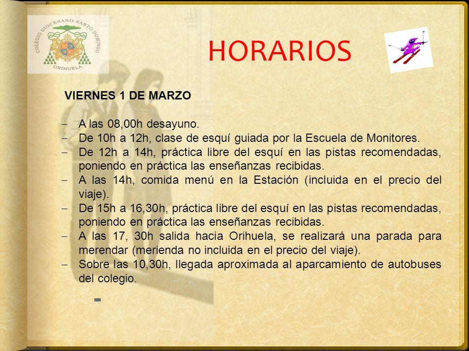 HORARIOS - VIERNES 1 DE MARZO A las 08,00h desayuno.