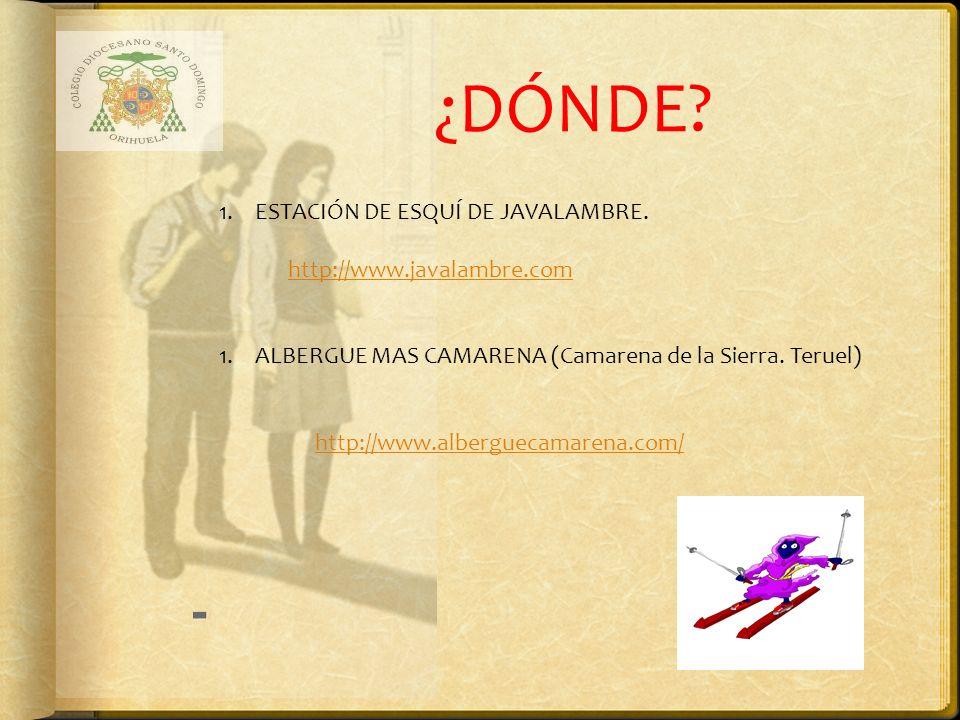 ¿DÓNDE - ESTACIÓN DE ESQUÍ DE JAVALAMBRE. http://www.javalambre.com