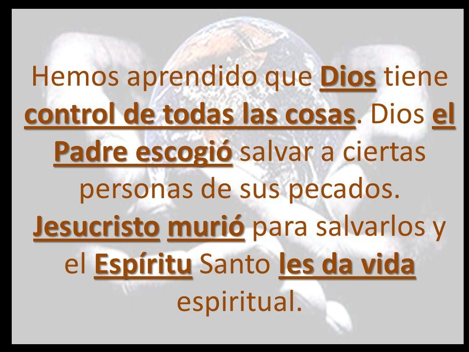 Hemos aprendido que Dios tiene control de todas las cosas