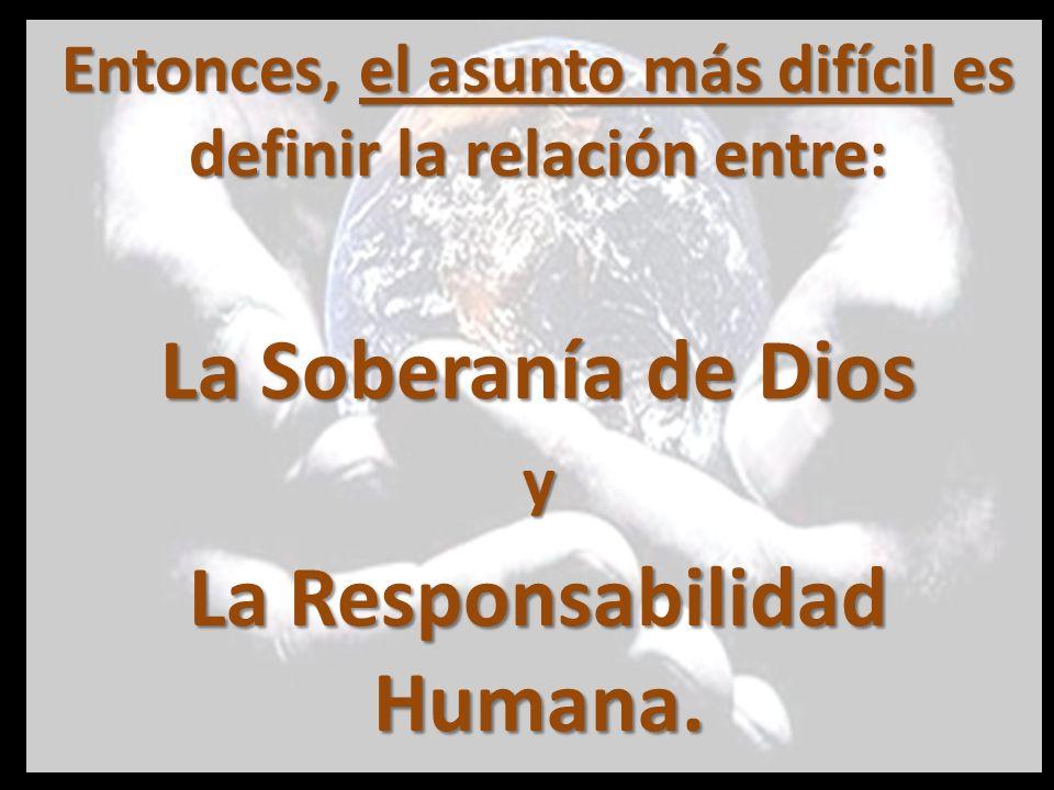 La Soberanía de Dios La Responsabilidad Humana.