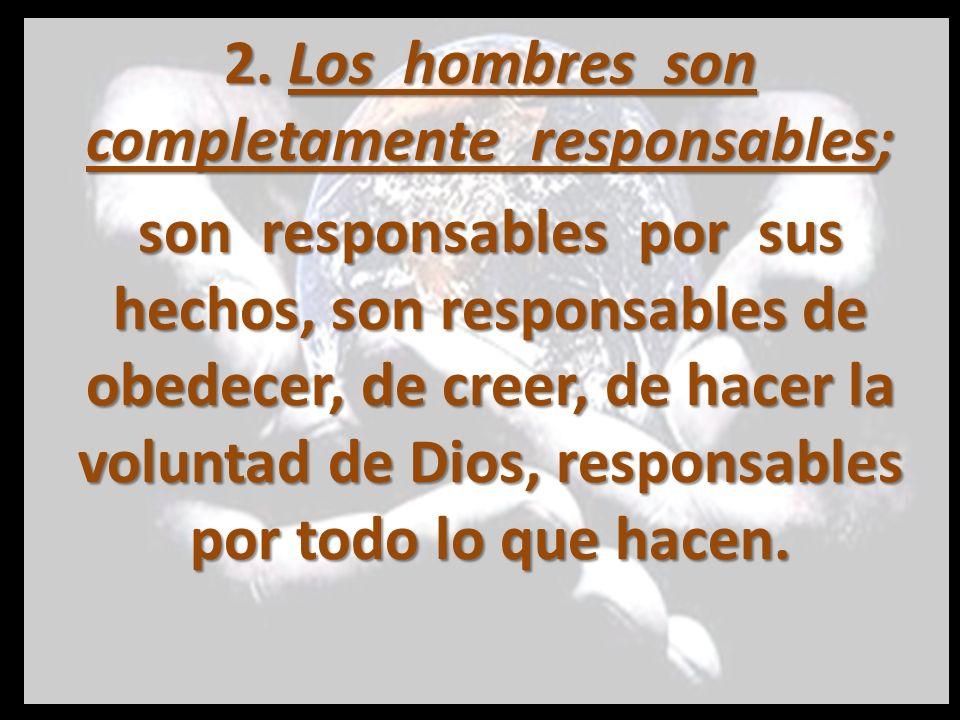 2. Los hombres son completamente responsables;