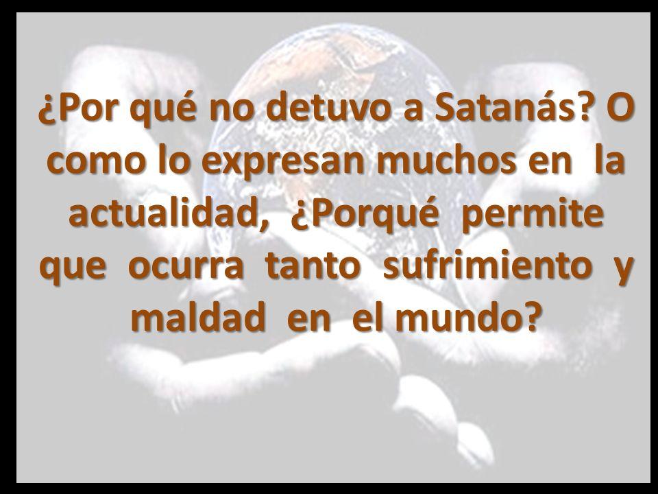 ¿Por qué no detuvo a Satanás