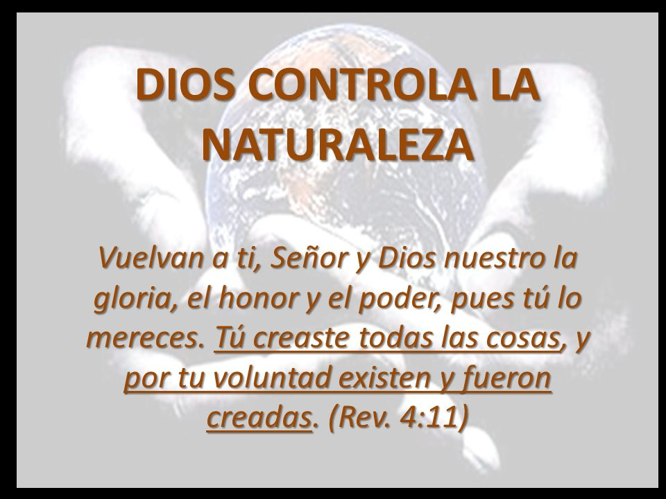 DIOS CONTROLA LA NATURALEZA