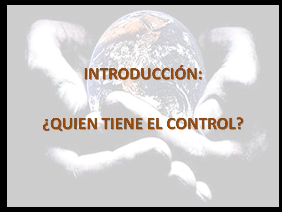 INTRODUCCIÓN: ¿QUIEN TIENE EL CONTROL